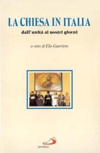 Libro La chiesa in Italia. Dall'unità ai nostri giorni