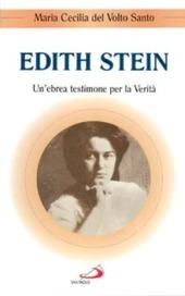 Edith Stein. Un'ebrea testimone per la verità