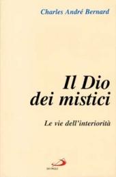 Il dio dei mistici. Vol. 1: Le vie dell'Interiorità.