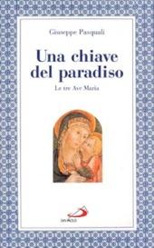 Una chiave del paradiso: le tre «Ave Maria»