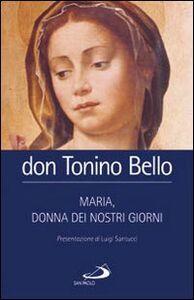 Foto Cover di Maria donna dei nostri giorni, Libro di Antonio Bello, edito da San Paolo Edizioni