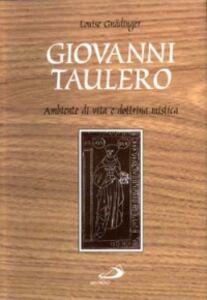 Libro Giovanni Taulero. Ambiente di vita e dottrina mistica Louise Gnadinger