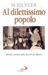 Al dilettissimo popolo. Parole e lettere alla diocesi di Milano