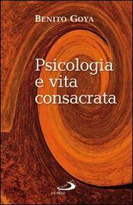 Libro Psicologia e vita consacrata Benito Goya