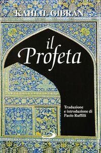 Foto Cover di Il profeta, Libro di Kahlil Gibran, edito da San Paolo Edizioni