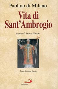 Libro Vita di sant'Ambrogio. La prima biografia del patrono di Milano. Testo latino a fronte Paolino di Milano