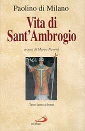 Vita di sant'Ambrogio. La prima biografia del patrono di Milano. Testo latino a fronte