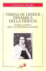 Libro Teresa di Lisieux. Dinamica della fiducia. Genesi e struttura della «Via dell'infanzia spirituale» Conrad de Meester