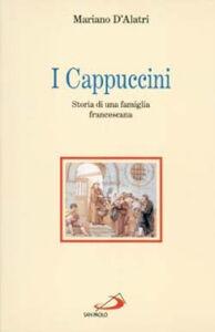Foto Cover di I cappuccini. Storia di una famiglia francescana, Libro di Mariano D'Alatri, edito da San Paolo Edizioni