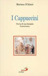I cappuccini. Storia di una famiglia francescana