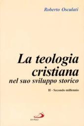 La teologia cristiana nel suo sviluppo storico. Vol. 2: Secondo millennio.