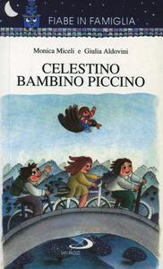 Libro Celestino bambino piccino Giulia Aldovini