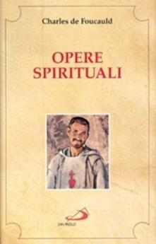 Opere spirituali. Antologia - Charles de Foucauld - copertina