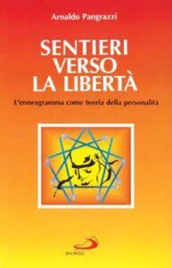 Libro Sentieri verso la libertà. L'enneagramma come teoria della personalità Arnaldo Pangrazzi