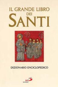 Foto Cover di Il grande libro dei santi. Dizionario enciclopedico, Libro di  edito da San Paolo Edizioni