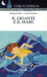 Foto Cover di Il gigante e il mare, Libro di Renata Gostoli,Lucia Gazzaneo, edito da San Paolo Edizioni