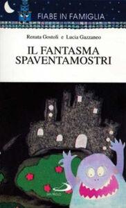 Libro Il fantasma spaventamostri Renata Gostoli , Lucia Gazzaneo