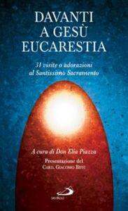 Foto Cover di Davanti a Gesù eucaristia. 31 visite o adorazioni al santissimo sacramento, Libro di  edito da San Paolo Edizioni