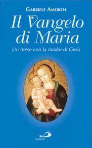 Libro Il vangelo di Maria. Un mese con la madre di Gesù Gabriele Amorth
