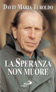 Libro La speranza non muore David M. Turoldo