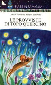 Foto Cover di Le provviste di topo Quercino, Libro di Loretta Serofilli,Alberto Benevelli, edito da San Paolo Edizioni