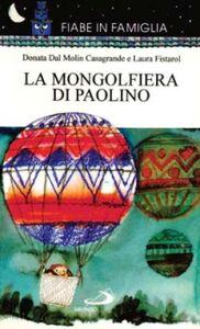 Libro La mongolfiera di Paolino Laura Fistarol