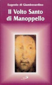 Libro Il volto santo di Manoppello Eugenio Di Giamberardino