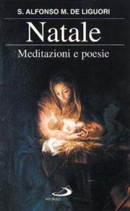 Libro Natale. Meditazioni e poesie Alfonso Maria de' Liguori (sant')