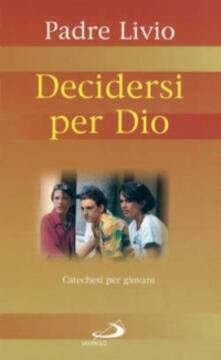 Decidersi per Dio. Catechesi per giovani. Vol. 2