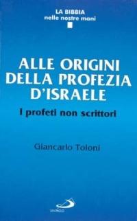 Alle origini della profezia d'Israele. I profeti non scrittori - Toloni Giancarlo - wuz.it