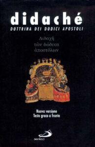 Libro Didachè. Dottrina dei dodici apostoli. Testo greco a fronte