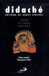 Didachè. Dottrina dei dodici apostoli. Testo greco a fronte