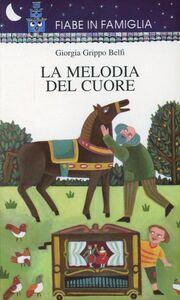 Foto Cover di La melodia del cuore, Libro di Giorgia Grippo Belfi, edito da San Paolo Edizioni