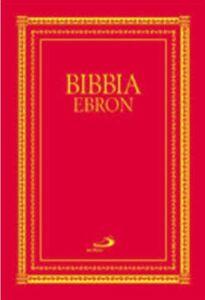 Libro Bibbia Ebron. Nuovissima versione dai testi originali