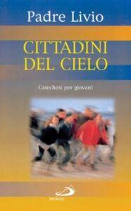 Foto Cover di Cittadini del cielo. Catechesi per giovani. Vol. 3, Libro di Livio Fanzaga, edito da San Paolo Edizioni