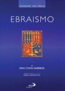 Foto Cover di Ebraismo, Libro di Dan Cohn Sherbok, edito da San Paolo Edizioni