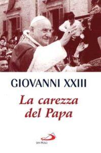 Libro La carezza del papa Giovanni XXIII