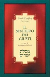 Libro Il sentiero dei giusti (Mesilat Jesharim) Mosè C. Luzzatto