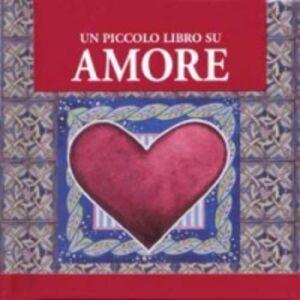 Foto Cover di Un piccolo libro su amore, Libro di Helen Exley, edito da San Paolo Edizioni