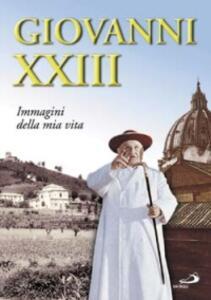 Giovanni XXIII. Immagini della mia vita