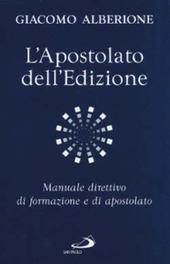 L' apostolato dell'edizione. Manuale direttivo di formazione e di apostolato
