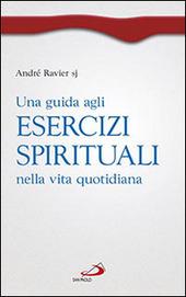 Una guida agli esercizi spirituali nella vita quotidiana