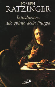 Introduzione allo spirito della liturgia - Benedetto XVI (Joseph Ratzinger) - copertina