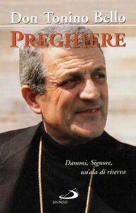 Foto Cover di Preghiere. Dammi, Signore, un'ala di riserva, Libro di Antonio Bello, edito da San Paolo Edizioni