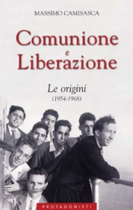 Libro Comunione e Liberazione. Le origini (1954-1968) Massimo Camisasca