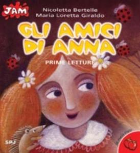 Libro Gli amici di Anna. Prime letture Maria Loretta Giraldo