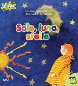 Foto Cover di Sole, luna, stelle, Libro di Renata Gostoli,Lucia Gazzaneo, edito da San Paolo Edizioni