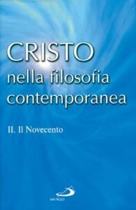 Libro Cristo nella filosofia contemporanea. Vol. 2: Il Novecento.