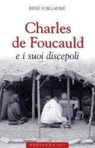 Libro Charles de Foucauld e i suoi discepoli René Voillaume