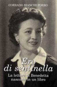 Foto Cover di Ero di sentinella. La lettera di Benedetta nascosta in un libro, Libro di Corrado Bianchi Porro, edito da San Paolo Edizioni